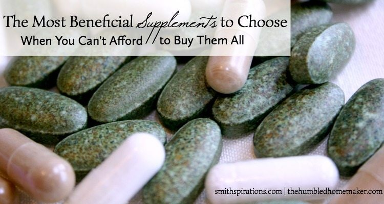 Choosing the most beneficial supplements for your family and your budget can be a real challenge. How can you decide which to take when you can't afford them all?