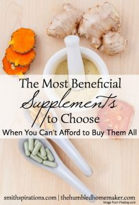 The Most Beneficial Supplements to Choose When You Can't Afford Them All