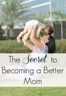 "Over the past year, I've been learning some things that have made me a better mom. I'm excited to share those ""secrets"" with you today!"