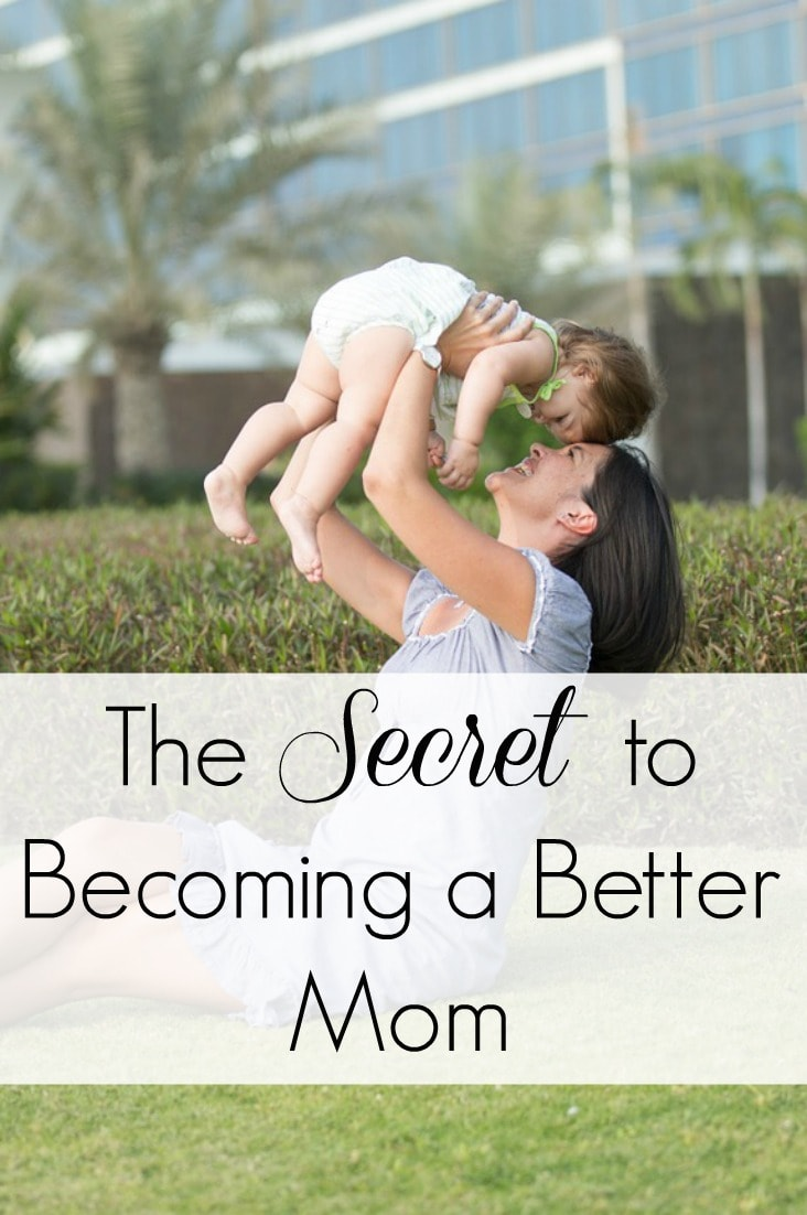 "Want to be a better mom? Over the past year, I've been learning some things that have made me a better mom. I'm excited to share those ""secrets"" with you today!"