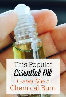 Use essential oils safely! I would have never guessed that this popular essential oil would give me a chemical burn! But it did, and I might now be scarred forever. If only I had better educated myself before using it!