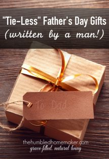 This list has great ideas for Father's Day gifts! And it was written by a man!