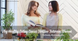 Why Healthy Eating Causes Division Between Women