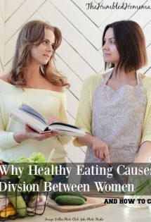 Ever get the feeling that how people choose to eat is a huge cause of division between women? Why is it that healthy eating causes division... and what can we do about it?