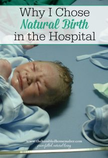Why I Chose Natural Birth In the Hospital