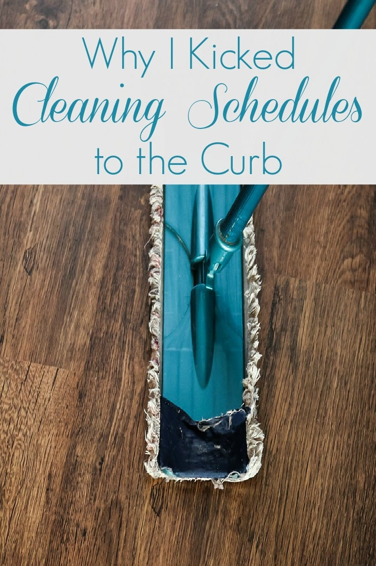 Cleaning schedules aren't for me. I've learned how to keep a home clean--without them!