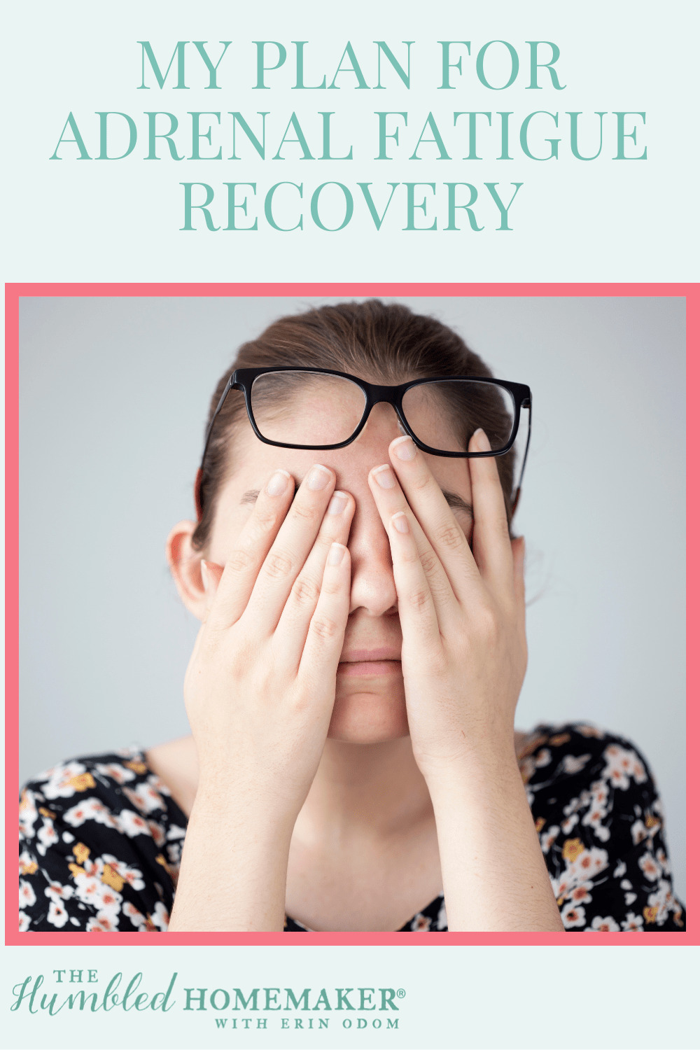 Last week, I shared with you my journey to adrenal fatigue. Today I'm sharing my personal plan for adrenal fatigue recovery.