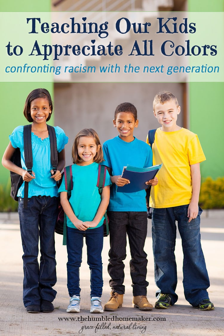 While racism seems to be at its worst in decades in our country, our family seeks to teach our children to appreciate all colors. Here are some ways we are doing it!