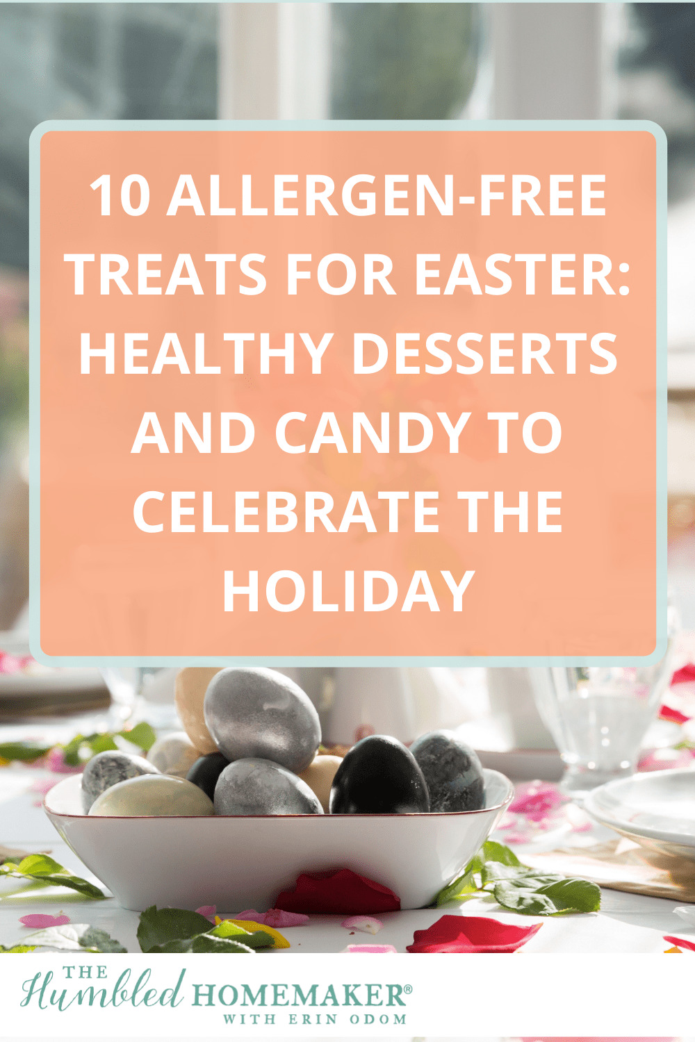 Trying to navigate Easter with food allergies? These allergy-friendly Easter desserts and sweets will give your family a treat--without making them sick.
