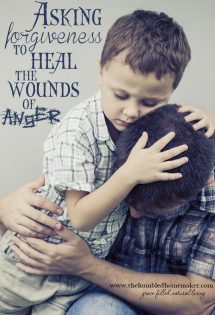 Do you ever struggle with getting angry at your children? Asking forgiveness can help heal the wounds of anger!