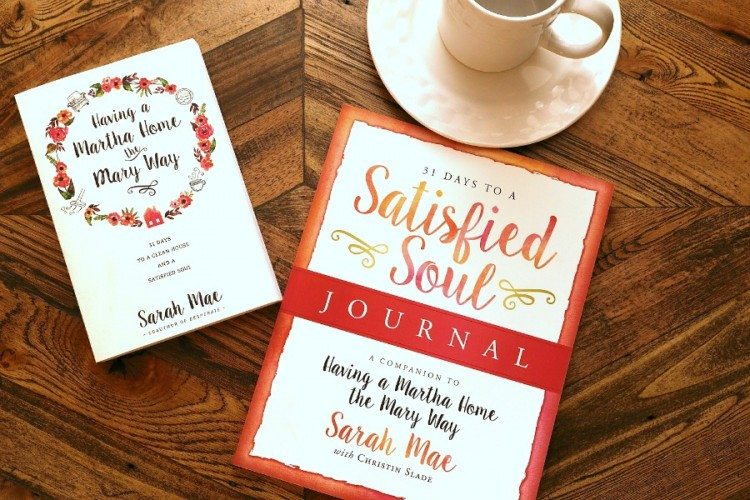 31 Days to a Satisfied Soul Journal & Having a Martha Home the Mary Way