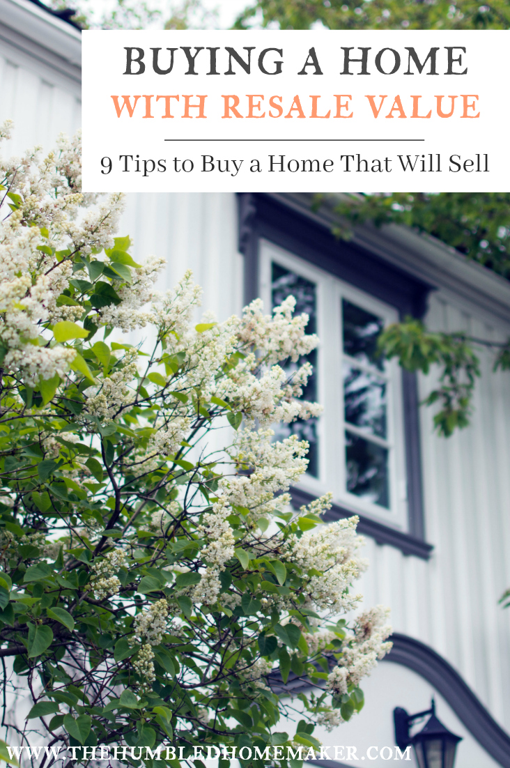 Buying a home with resale value can help safeguard your family from financial disaster in the event of a future economic downturn. Here are 9 things to look for when buying a home that will sell.