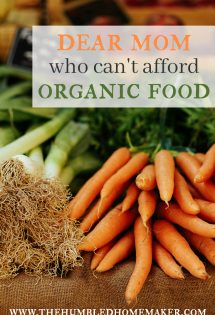 Dear Mom Who Can't Afford Organic Food