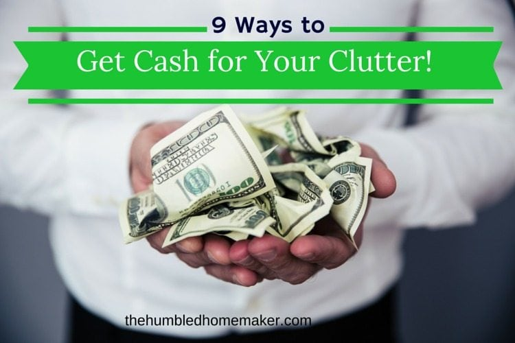 Simplify your life and improve your budget by using these strategies to get cash for your clutter!