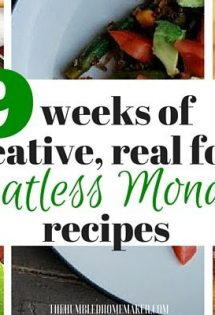 9 Weeks of Creative, Real Food, Meatless Monday Recipes