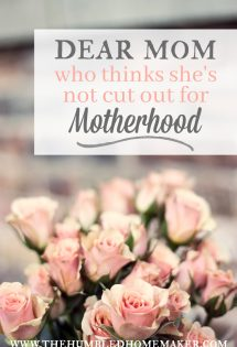 Ever feel like you're not cut out for motherhood? Yeah—me, too! Come read this post for some encouragement, inspiration and GRACE!