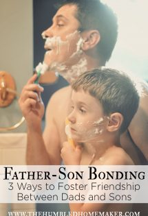 Father Son Bonding: 3 Ways to Foster Friendship Between Dads and Sons
