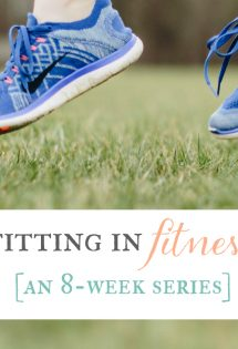 Fitting in Fitness! {An 8-Week Challenge & Series Announcement!}