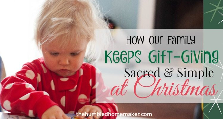 how our family keeps gift-giving sacred and simple 2