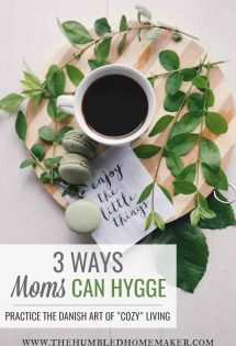 Hygge has been huge in recent years. But what is it, and how can moms practice hygge? We'll explore both in today's post. You won't want to miss these ways that you can bring hygge to your life!
