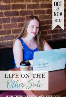 "I'm so excited to bring you the very first edition of ""Life On the Other Side,"" a new monthly feature where I will share tidbits from my personal life--books I'm reading, shows or movies I'm watching, things I'm enjoying with my kids, and what I'm learning."