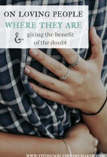 On Loving People Where They Are & Giving the Benefit of the Doubt
