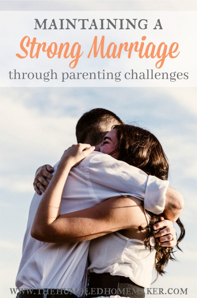 Maintaining a strong marriage through parenting challenges isn't easy...but it's possible. (Especially with these four tips!)
