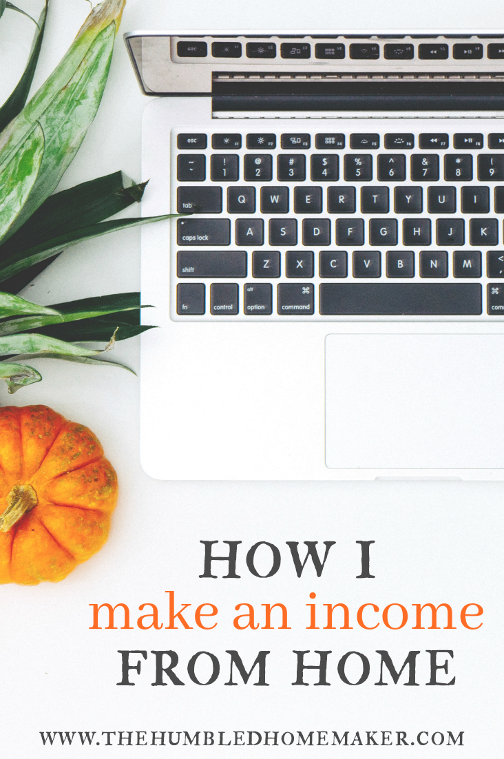 How I Make an Income from Home | The Humbled Homemaker