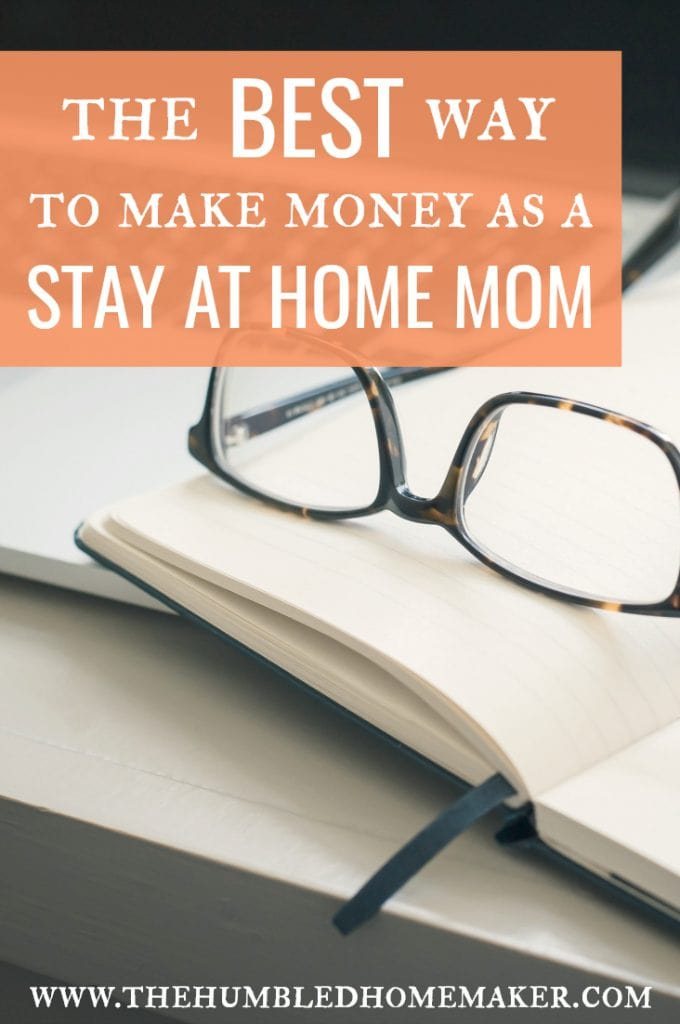 The Best Way to Make Money as a Stay at Home Mom