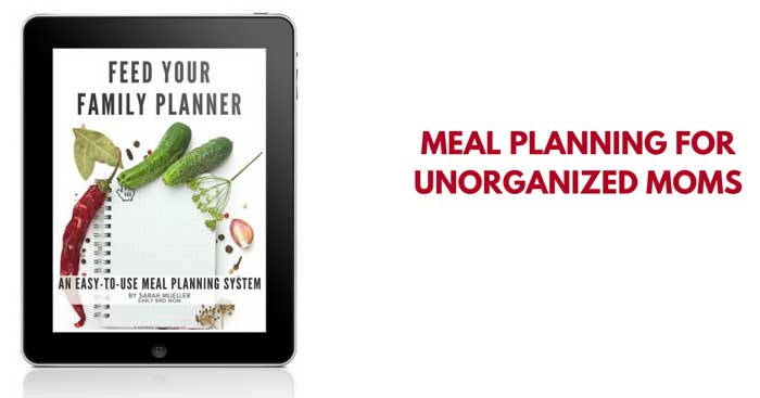 Meal planning for unorganized moms