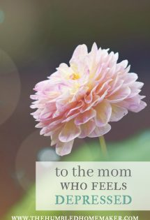 Have you ever struggled with depression? Perhaps you're in a season now where life feels bleak and hopeless. I've been there, and I can tell you there is hope for the mom who feels depressed.