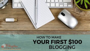 Free Blogging Workshop Series: How to Make Your First $100 Blogging