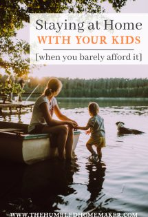 Don't think you can afford to stay at home with your kids? Check out this post on staying at home with your kids when you can barely afford it! #StayAtHomeMom #Motherhood #FamilyBudget