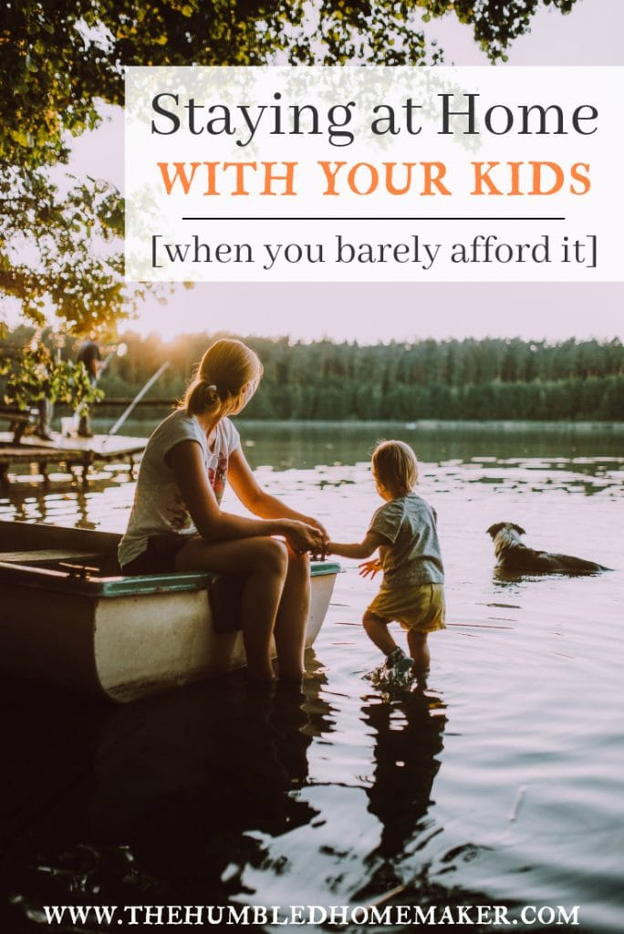 Don't think you can afford to stay at home with your kids? Check out this post on staying at home with your kids when you can barely afford it!