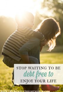 Stop Waiting to Be Debt Free to Enjoy Your Life